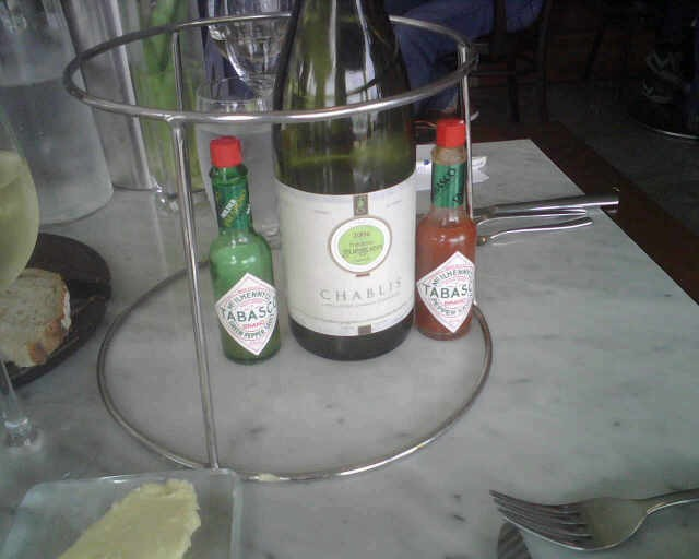 Chablis with tabasco....for some reason